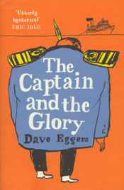 The Captain and the Glory by Dave Eggers