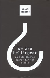 We are Bellingcat by Eliot Higgins