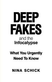 Deep Fakes by Nina Schick