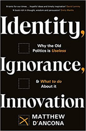 Identity, Ignorance and Innovation by Matthew d'Ancona