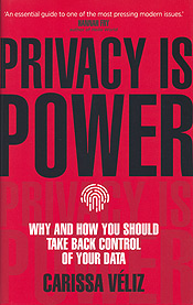 Privacy is Power by Carissa Véliz