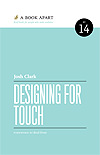 Designing for Touch by Josh Clark