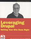 Leveraging Drupal: getting your site done right
