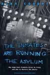 The Inmates are Running the Asylum - why high-tech products drive us crazy and how to restore the sanity