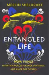 Entangled Life by Merlin Sheldrak